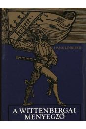 A wittenbergai menyegző - Lorbeer, Hans - Régikönyvek