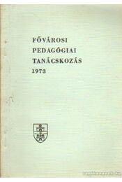 Fővárosi pedagógiai tanácskozás 1973 - Lőrincz László - Régikönyvek