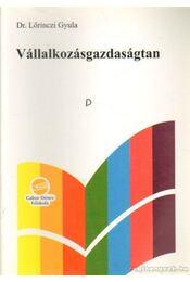 Vállalkozásgazdaságtan - Lőrinczi Gyula dr. - Régikönyvek