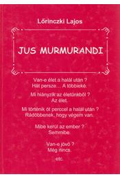 Jus Murmurandi - Lőrinczki Lajos - Régikönyvek