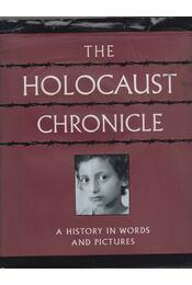 The Holocaust Chronicle - Louis Weber - Régikönyvek