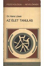 Az élet tanulás - Löwe, Hans - Régikönyvek