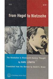 From Hegel to Nietzsche - Löwith, Karl - Régikönyvek