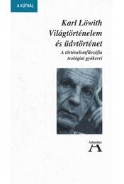 Világtörténelem és üdvtörténet - Löwith, Karl - Régikönyvek