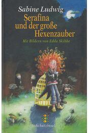 Serafina und der große Hexenzauber - Ludwig, Sabine - Régikönyvek
