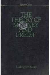 The Theory of Money and Credit - Ludwig von Mises - Régikönyvek