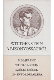 A bizonyosságról - Ludwig Wittgenstein - Régikönyvek