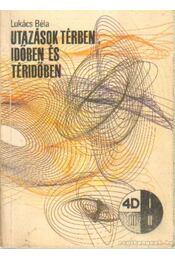 Utazások térben, időben és téridőben - Lukács Béla - Régikönyvek