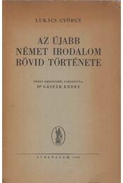 Az újabb német irodalom rövid története - Lukács György - Régikönyvek