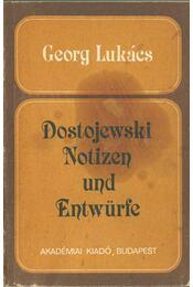 Dostojewski - Notizen und Entwürfe - Lukács György - Régikönyvek