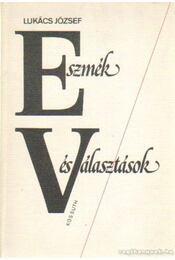 Eszmék és választások - Lukács József - Régikönyvek