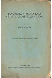 Havaselve és Moldva népei a X-XII. században - Lükő Gábor - Régikönyvek