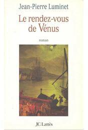 Le rendez-vous de Vénus - LUMINET, JEAN-PIERRE - Régikönyvek