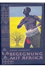 Begegnung mit Afrika (Negerland) - Lundkvist, Artur - Régikönyvek