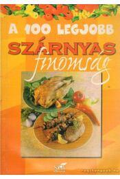 A 100 legjobb szárnyas finomság - Lurz Gerda - Régikönyvek