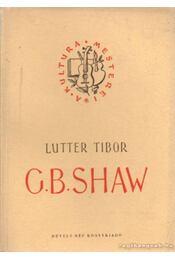 G. B. Shaw - Lutter Tibor - Régikönyvek