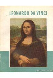 Leonardo Da Vinci 1452-1519 - Lyka Károly - Régikönyvek