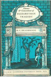 Themes & Conventions of Elizabethan Tragedy - M. C. Bradbrook - Régikönyvek