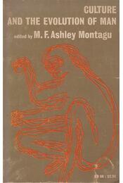Culture and The Evolution of Man - M. F. Ashley Montagu - Régikönyvek