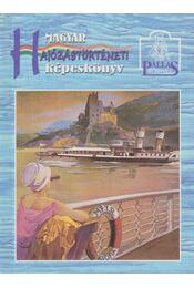 Magyar hajózástörténeti képeskönyv - Mészáros Balázs dr. - Régikönyvek