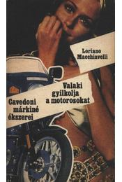 Cavedoni márkiné ékszerei - Valaki gyilkolja a motorosokat - Macchiavelli, Loriano - Régikönyvek