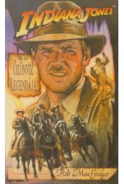 Indiana Jones és az Özönvíz Legendája - MacGregor, Rob - Régikönyvek