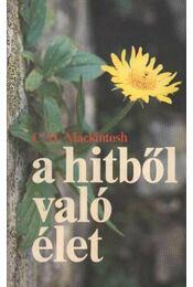 A hitből való élet - Mackintosh, C. H. - Régikönyvek