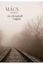 Az elcsatolt vagon - Mács József - Régikönyvek