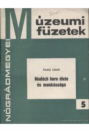 Madách Imre élete és munkássága - Csukly László - Régikönyvek