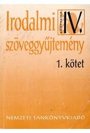 Irodalmi szöveggyűjtemény IV/1. - Madocsai László - Régikönyvek