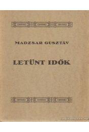 Letünt idők - Madzsar Gusztáv - Régikönyvek