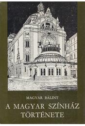 A Magyar Színház története - Magyar Bálint - Régikönyvek