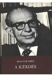 A kérdés - Magyar Imre - Régikönyvek