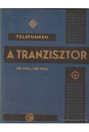 A tranzisztor - Magyari Béla - Régikönyvek