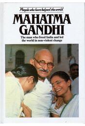 Mahatma Gandhi: The man who freed India and led the world in non-violent change - NICHOLSON, MICHAEL - Régikönyvek