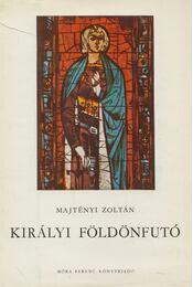 Királyi földönfutó - Majtényi Zoltán - Régikönyvek