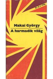 A harmadik világ - Makai György - Régikönyvek