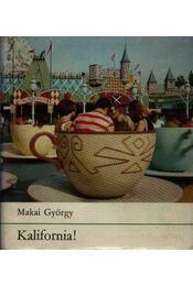 Kalifornia! - Makai György - Régikönyvek