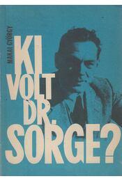 Ki volt dr. Sorge? - Makai György - Régikönyvek