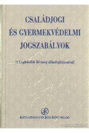 Családjogi és gyermekvédelmi jogszabályok - Makai Katalin - Régikönyvek
