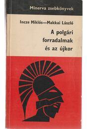 A polgári forradalmak és az újkor - Makkai László, Incze Miklós - Régikönyvek