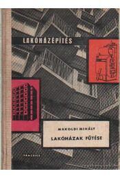 Lakóházak fűtése - Makoldi Mihály - Régikönyvek
