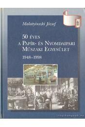 50 éves a Papír- és Nyomdaipari Műszaki Egyesület - Malatyinszki József - Régikönyvek