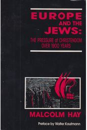 Europe and the Jews: The Pressure of Christendom over 1900 Years - Malcolm Hay - Régikönyvek