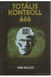 Totális kontroll 666 - Malgo, Wim - Régikönyvek