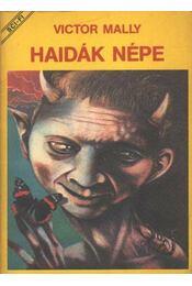 Haidák népe - Mally, Victor - Régikönyvek