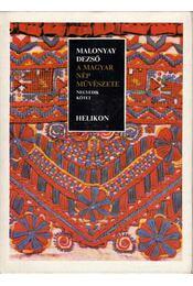 A magyar nép művészete IV. (reprint) - Malonyay Dezső - Régikönyvek