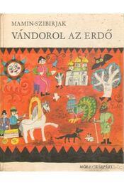 Vándorol az erdő - Mamin-Szibirják - Régikönyvek