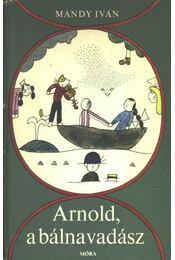 Arnold a bálnavadász - Mándy Iván - Régikönyvek