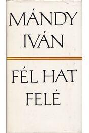 Fél hat felé - Mándy Iván - Régikönyvek